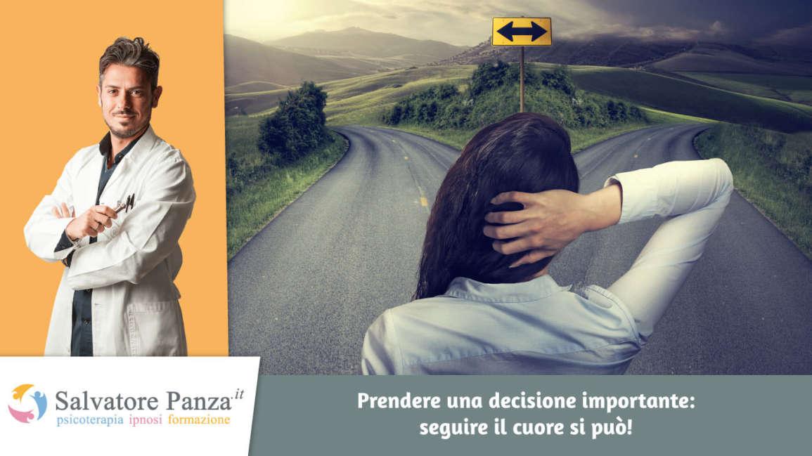 Prendere una decisione importante: seguire il cuore si può!